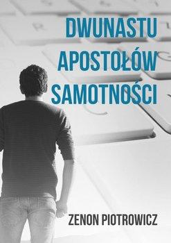 Dwunastu apostołów samotności-Piotrowicz Zenon