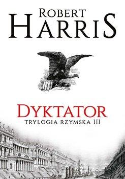 Dyktator. Trylogia rzymska. Tom 3-Harris Robert
