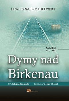 Dymy nad Birkenau-Szmaglewska Seweryna