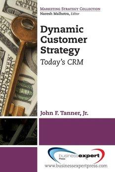 Dynamic Customer Strategy-Tanner Jr. John F.