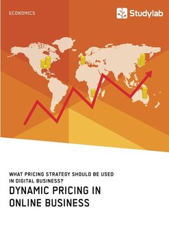 Dynamic Pricing in Online Business. What Pricing Strategy Should Be Used in Digital Business? - Anonym