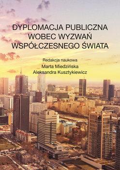 Dyplomacja publiczna wobec wyzwań współczesnego świata-Opracowanie zbiorowe