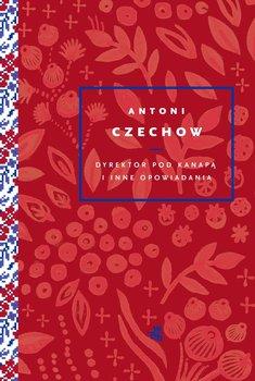 Dyrektor pod kanapą i inne opowiadania-Czechow Antoni