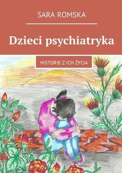 Dzieci psychiatryka. Historie z ich życia-Romska Sara