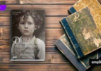 Dzieci rewolucji i inne nietypowe książki historyczne