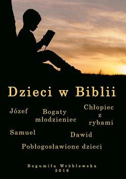Dzieci w Biblii-Wróblewska Bogumiła