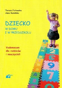 Dziecko w Domu i w Przedszkolu. Vademecum dla Rodziców i Nauczycieli-Fiutowska Teresa, Rumińska Anna