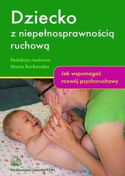 Dziecko z niepełnosprawnością ruchową-Borkowska Maria