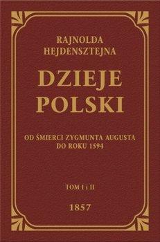 Dzieje Polski od śmierci Zygmunta Augusta do roku 1594. Tom 1-2-Heidenstein Rejnold