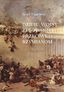 Dzieje wojny Żydowskiej przeciwko Rzymianom-Flawiusz Józef