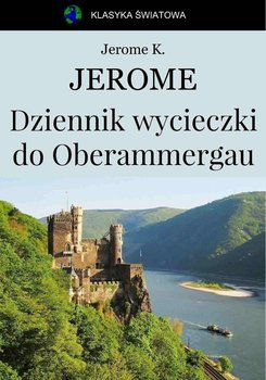 Dziennik wycieczki do Oberammergau-Jerome Jerome Klapka