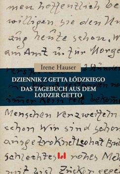 Dziennik z getta łódzkiego / Das Tagebuch aus dem Lodzer Getto-Hauser Irene