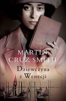 Dziewczyna z Wenecji-Smith Martin Cruz