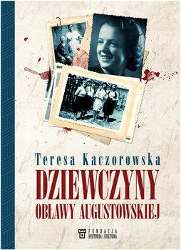 Dziewczyny Obławy Augustowskiej-Kaczorowska Teresa