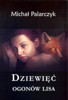 Dziewięć ogonów lisa-Palarczyk Michał