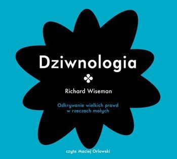 Dziwnologia. Odkrywanie wielkich prawd w rzeczach małych-Wiseman Richard
