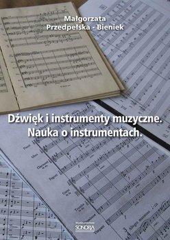 Dźwięk i instrumenty muzyczne. Nauka o instrumentach.-Bieniek-Przedpełska Małgorzata