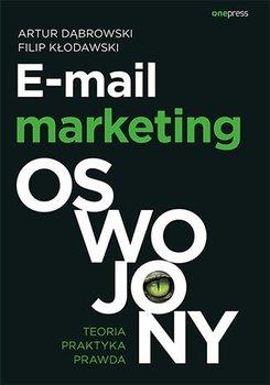 E-mail marketing oswojony. Teoria, praktyka, prawda-Dąbrowski Artur, Kłodawski Filip