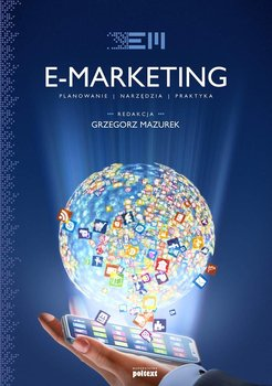 E-marketing. Strategia, planowanie, praktyka-Mazurek Grzegorz