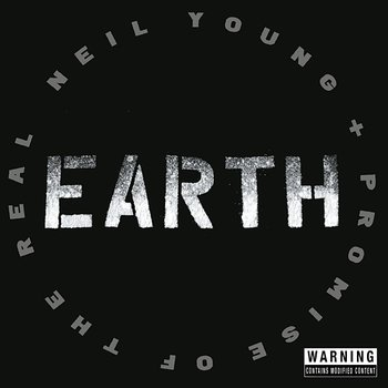 Earth - Neil Young + Promise of the Real