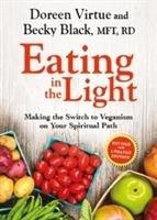 Eating In The Light-Virtue Phd Doreen, Virtue Doreen