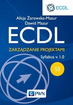 ECDL. Zarządzanie projektami. Moduł S5. Syllabus v. 1.0-Żarowska-Mazur Alicja, Mazur Dawid