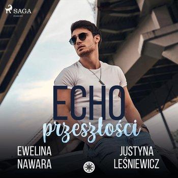 Echo Przeszłości-Leśniewicz Justyna, Nawara Ewelina