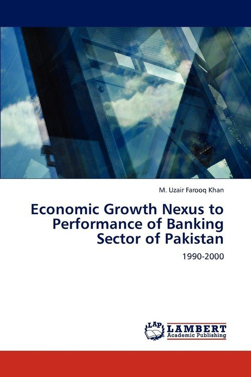 banking industry of pakistan performances and Work stress and employee performance in banking sector evidence from district faisalabad, pakistan muhammad naeem shahid lecturer informatics college of science and technology previous study on banking sector of pakistan conducted by usman basher and.