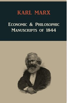 Economic & Philosophic Manuscripts of 1844 - Marx Karl