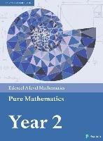 Edexcel A Level Mathematics Pure Mathematics Year 2 Textbook + e-book-Attwood Greg, Barraclough Jack, Bettison Ian, Goldberg David, Macpherson Alistair, Petran Joe