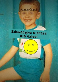Edukacyjne wiersze dla dzieci-Ciepał Adrian
