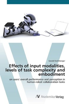 Effects of input modalities, levels of task complexity and embodiment - Stollnberger Gerald