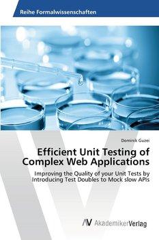 Efficient Unit Testing of Complex Web Applications-Guzei Dominik
