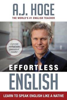 Effortless English-Hoge A.J.
