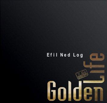 Efil Ned Log-Golden Life