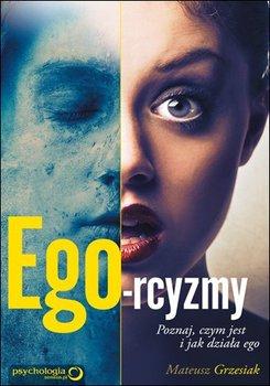 Ego-rcyzmy. Poznaj, czym jest i jak działa ego-Grzesiak Mateusz