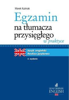 Egzamin na tłumacza przysięgłego w praktyce. Język angielski - analiza językowa-Kuźniak Marek