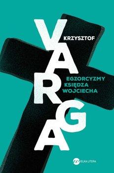 Egzorcyzmy księdza Wojciecha-Varga Krzysztof