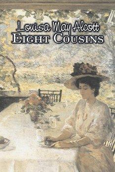 Eight Cousins by Louisa May Alcott, Fiction, Family, Classics-Alcott Louisa May