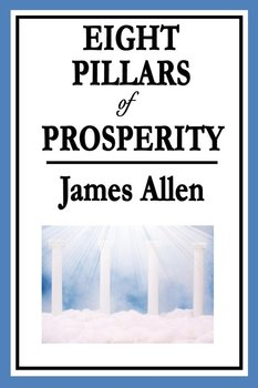 Eight Pillars of Prosperity - Allen James