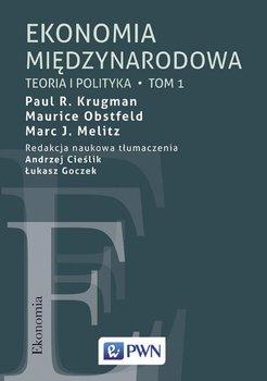 Ekonomia międzynarodowa. Tom 1. Teoria i polityka-Krugman Paul R., Obstfeld Maurice, Melitz Marc J.