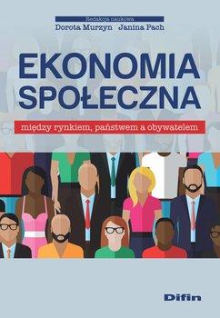 Ekonomia społeczna między rynkiem, państwem a obywatelem-Opracowanie zbiorowe