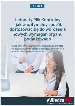eKurs Jednolity Plik Kontrolny – jak w optymalny sposób dostosować się do wdrożenia nowych wymagań organu podatkowego                      (ebook)