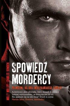 El Sicario. Spowiedź mordercy-Molloy Molly, Bowden Charles