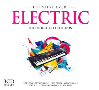 Electric Definitive Collection-Future Sound of London, Sigue Sigue Sputnik, Art Of Noise, Moroder Giorgio, Bronski Beat, Soulwax, Ultravox, Frankie Goes To Hollywood, Tears for Fears, Blancmange