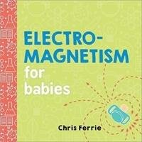 Electromagnetism for Babies-Ferrie Chris