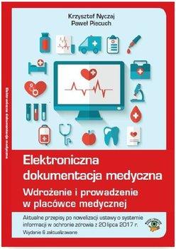 Elektroniczna dokumentacja medyczna. Wdrożenie i prowadzenie w placówce medycznej                      (ebook)