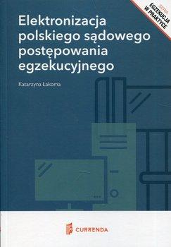 Elektronizacja polskiego sądowego postępowania egzekucyjnego-Łakoma Katarzyna