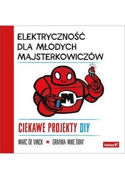 Elektryczność dla młodych majsterkowiczów. Ciekawe projekty DIY-de Vinck Marc