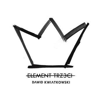 Element trzeci-Dawid Kwiatkowski